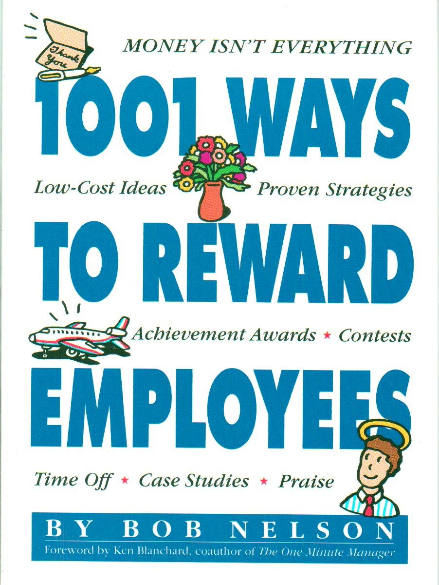 1001 Ways to Reward Employees Bob Nelson