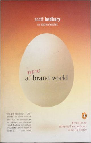A New Brand World Eight Principles for Achieving Brand Leadership in the Twenty First Century Scott Bedbury