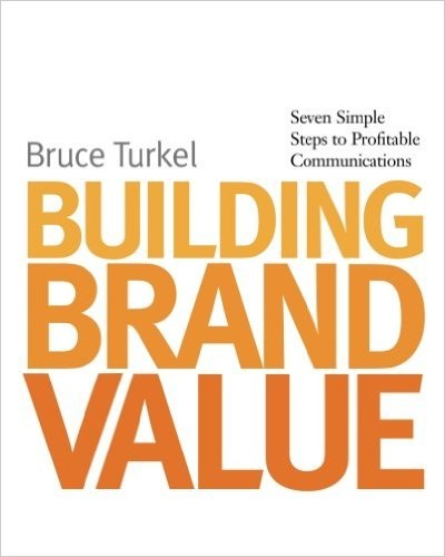Building brand value Bruce Turkel
