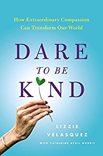 Dare To Be Kind Lizzie Velasquez