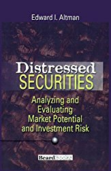 Distressed Securities Analyzing and Evaluating Market Potential and Investment Risk Edward Altman