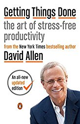 Getting Thing Done The Art of Stress Free Productivity David Allen