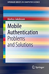 Mobile Authentication Problems and Solutions Markus Jackobsson