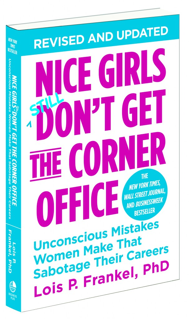 Nice Girls Dont Get the Corner Office Lois Frankel