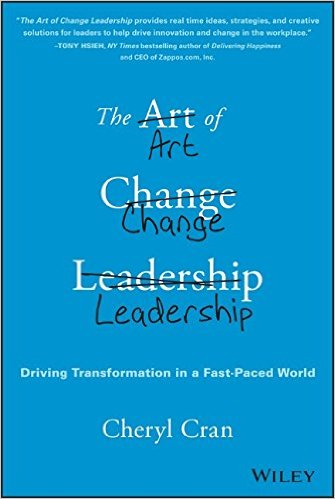 The Art of Change Leadership Cheryl Cran