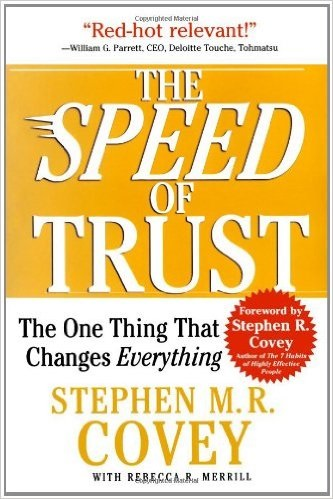 The speed of trust Stephen Covey Jr