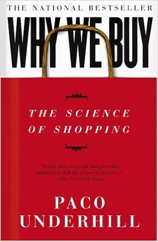 Why We Buy The Science of Shopping Paco Underhill